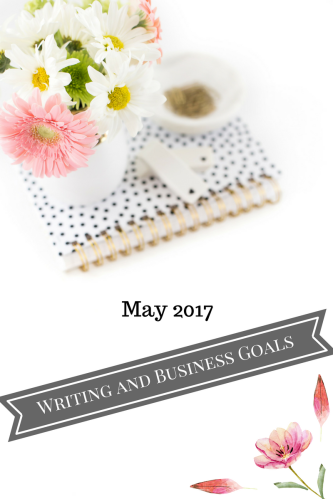 May 17 Writing and Business Goals